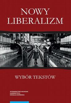 Nowy liberalizm. Wybór tekstów