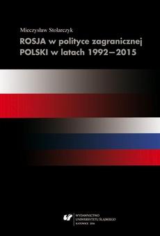 Rosja w polityce zagranicznej Polski w latach 1992–2015 - 07 Dylematy strategiczne polityki Polski wobec Rosji w połowie drugiej dekady XXI wieku