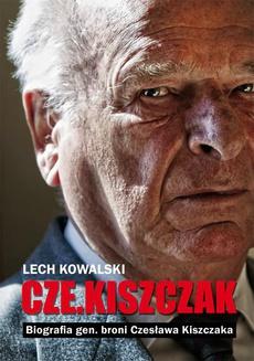 """Czekiszczak"" Biografia gen. broni Czesława Kiszczaka DODRUK"