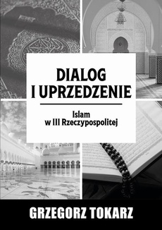 Dialog i uprzedzenie - Islamskie Zgromadzenie Ahl-ul-Bayt – szyityzm i jego rozwój we współczesnej Polsce