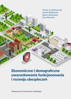 Ekonomiczne i demograficzne uwarunkowania funkcjonowania i rozwoju ubezpieczeń