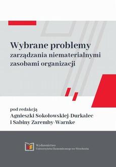 Wybrane problemy zarządzania niematerialnymi zasobami organizacji