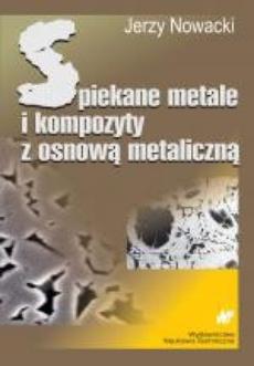 Spiekane metale i kompozyty z osnową metaliczną