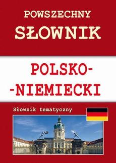 Powszechny słownik polsko-niemiecki. Słownik tematyczny