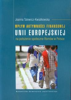 Wpływ aktywności finansowej Unii Europejskiej na położenie społeczne Romów w Polsce