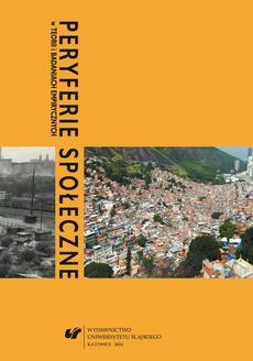 Peryferie społeczne w teorii i badaniach empirycznych - 01 Pojęcie peryferii w geografii i socjologii. Próba historiozoficznej interpretacji miejsca Europy w ewoluującym systemie światowym