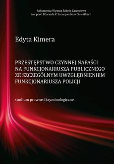 Przestępstwo czynnej napaści na funkcjonariusza publicznego ze szczególnym uwzględnieniem funkcjonariusza Policji
