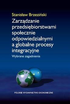 Zarządzanie przedsiębiorstwami społecznie odpowiedzialnymi a globalne procesy integracyjne