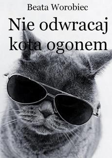 Nie odwracaj kota ogonem