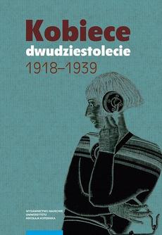 Kobiece dwudziestolecie 1918–1939