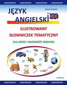 Język angielski - Ilustrowany Słowniczek Tematyczny