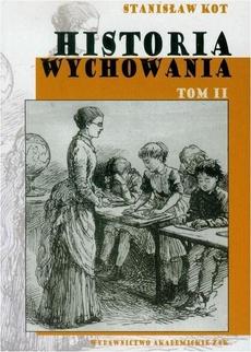Historia wychowania, t. 2