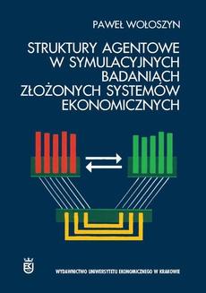 Struktury agentowe w symulacyjnych badaniach złożonych systemów ekonomicznych
