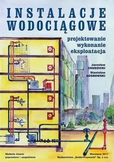 Instalacje wodociągowe. Projektowanie, wykonanie, eksploatacja. Wydanie trzecie