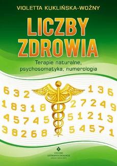 Liczby zdrowia. Numerologia w procesie leczenia