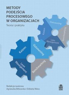 Metody podejścia procesowego w organizacjach Teoria i praktyka