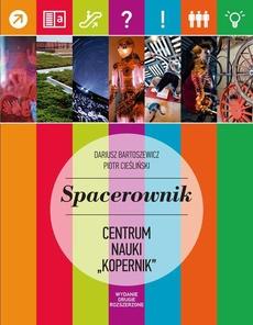 Spacerownik Centrum Nauki Kopernik