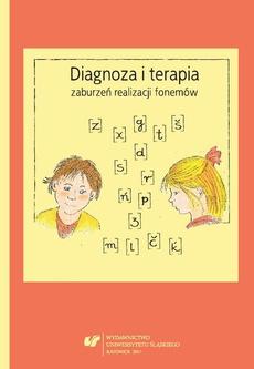 Diagnoza i terapia zaburzeń realizacji fonemów