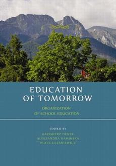 Education of tomorrow. Organization of school education - Aleksandra Kamińska: The essence of dialogue in upbringing process