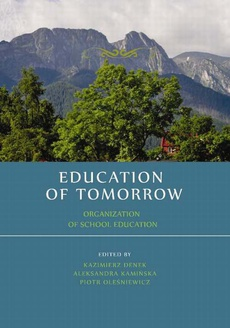 Education of tomorrow. Organization of school education - Ewelina J. Konieczna: The essence of occupational therapy and its application in the social rehabilitation of people with disabilities