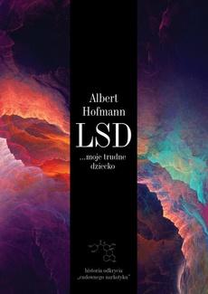 LSD... moje trudne dziecko