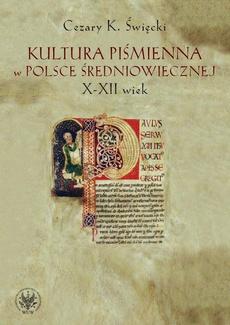 Kultura piśmienna w Polsce średniowiecznej. X-XII wiek