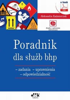 Poradnik dla służb bhp – zadania – uprawnienia – odpowiedzialność (e-book z suplementem elektronicznym)