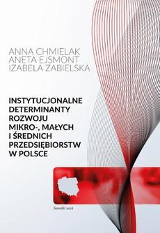 Instytucjonalne determinanty rozwoju mikro-, małych i średnich przedsiębiorstw w Polsce