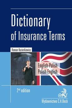 Dictionary of Insurance Terms. Angielsko-polski i polsko-angielski słownik terminologii ubezpieczeniowej. Wydanie 2