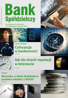 Bank Spółdzielczy 2/588 kwiecień-czerwiec 2018 - Forum Bankowe 2018: Technologia zmienia banki
