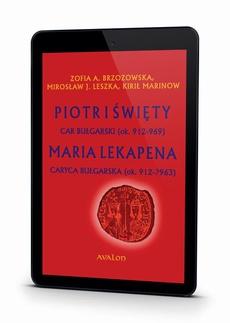 Piotr I Święty Car Bułgarski (ok. 912-969) Maria Lekapena Caryca Bułgarska (ok. 912 - ?963)