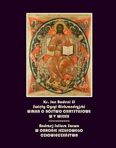 Święty Cyryl biskup aleksandryjski i walka o bóstwo chrystusowe