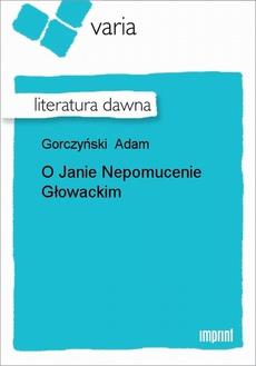 O Janie Nepomucenie Głowackim
