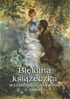 Błękitna książeczka Wzruszająca opowieść o miłości