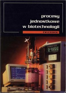 Procesy jednostkowe w biotechnologii. Ćwiczenia