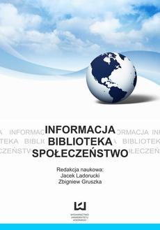 Informacja, biblioteka, społeczeństwo. Z prac bibliologicznych kół naukowych w Polsce