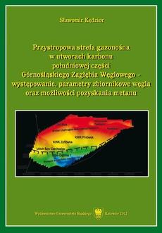 Przystropowa strefa gazonośna w utworach karbonu południowej części Górnośląskiego Zagłębia Węglowego - występowanie, parametry zbiornikowe węgla oraz możliwości pozyskania metanu - 02 Obszar badań i metodyka