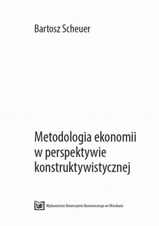 Metodologia ekonomii w perspektywie konstruktywistycznej