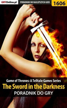 Game of Thrones - The Sword in the Darkness - poradnik do gry