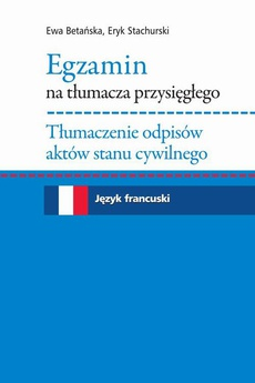 Egzamin na tłumacza przysięgłego. Tłumaczenie odpisów aktów stanu cywilnego. Język francuski