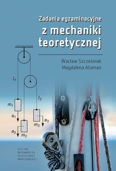 Zadania egzaminacyjne z mechaniki teoretycznej