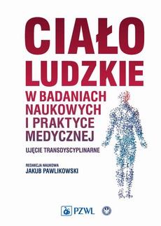 Ciało ludzkie w badaniach naukowych, medycynie i kulturze