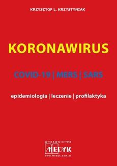 KORONAWIRUS wydanie II COVID-19, MERS, SARS - epidemiologia, leczenie, profilaktyka