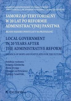 Samorząd terytorialny w 20 lat po reformie administracyjnej państwa. Bilans nadziei i postulaty na przyszłość
