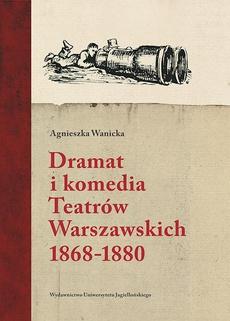 Dramat i komedia Teatrów Warszawskich 1868-1880