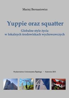 Yuppie oraz squatter - 04 Wybrane elementy stylu życia osób z badanych kategorii społecznych