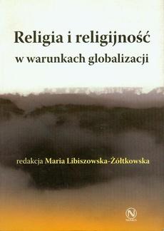 Religia i religijność w warunkach globalizacji