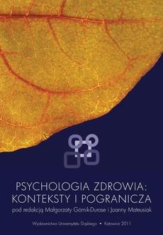 Psychologia zdrowia: konteksty i pogranicza - 01 Konteksty i pogranicza — inspiracje dla psychologii zdrowia
