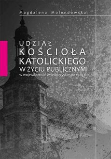 Udział Kościoła katolickiego w życiu publicznym w województwie świętokrzyskim po 1989 r.