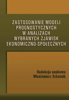 Zastosowanie modeli prognostycznych w analizach wybranych zjawisk ekonomiczno-społecznych